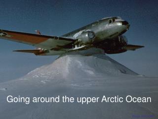Going around the upper Arctic Ocean