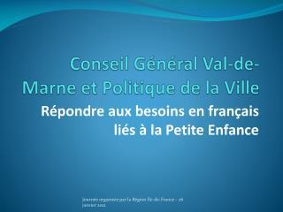 Conseil Général Val-de-Marne et Politique de la Ville