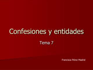 Confesiones y entidades