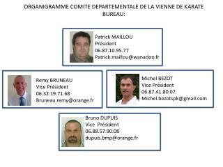 ORGANIGRAMME COMITE DEPARTEMENTALE DE LA VIENNE DE KARATE BUREAU: