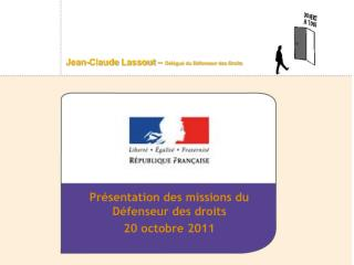 Présentation des missions du Défenseur des droits 20 octobre 2011