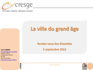 La ville du grand âge Rendez-vous des Alouettes 5 septembre 2013