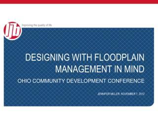 DESIGNING WITH FLOODPLAIN MANAGEMENT IN MIND