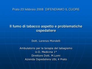 Prato 23 febbraio 2008  DIFENDIAMO IL CUORE Il fumo di tabacco aspetto e problematiche ospedaliere
