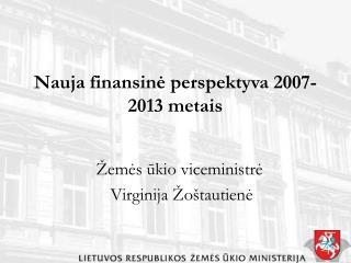 Nauja finansinė perspektyva 2007-2013 metais
