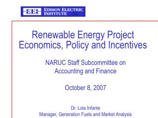 Renewable Energy Project Economics, Policy and Incentives