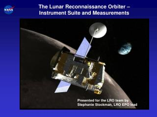 The Lunar Reconnaissance Orbiter –  Instrument Suite and Measurements