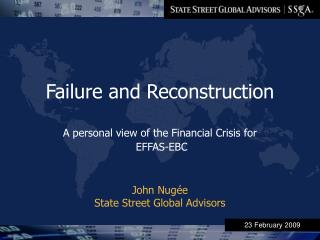 Failure and Reconstruction A personal view of the Financial Crisis for  EFFAS-EBC