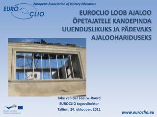 EUROCLIO LOOB AJALOO ÕPETAJATE LE  KANDEPINDA UUENDUSLIKUKS JA PÄDEVAKS AJALOOHARIDUSEKS