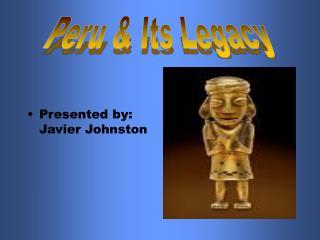 Presented by:                       Javier Johnston