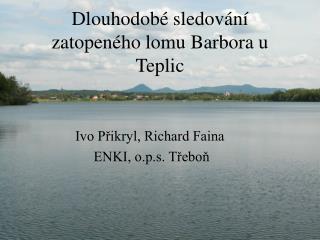 Dlouhodobé sledování zatopeného lomu Barbora u Teplic