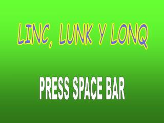 LINC, LUNK Y LONQ