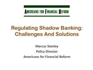 Regulating Shadow Banking: Challenges And Solutions