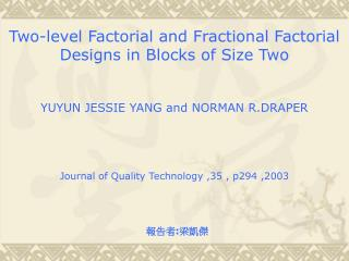 Two-level Factorial and Fractional Factorial Designs in Blocks of Size Two