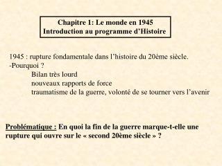Chapitre 1: Le monde en 1945 Introduction au programme d'Histoire