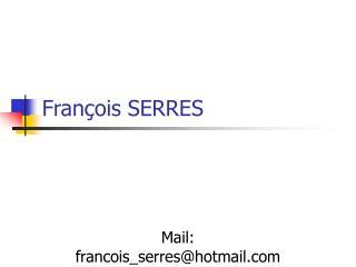 François SERRES