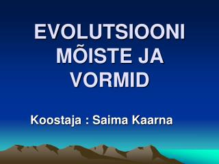 EVOLUTSIOONI MÕISTE JA VORMID