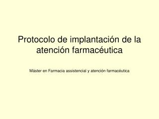Protocolo de implantación de la atención farmacéutica