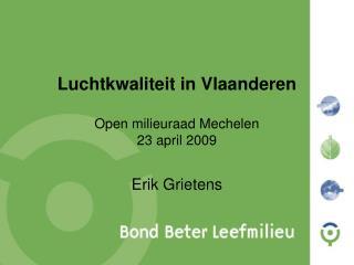 Luchtkwaliteit in Vlaanderen Open milieuraad Mechelen  23 april 2009