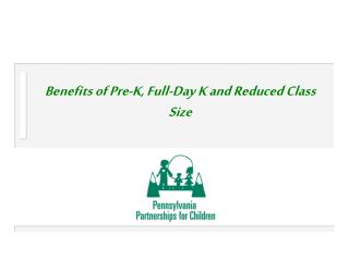 Benefits of Pre-K, Full-Day K and Reduced Class Size