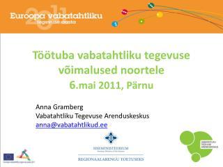 Töötuba vabatahtliku tegevuse võimalused noortele 6 .mai 2011, Pärnu