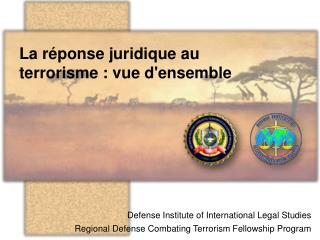 La réponse juridique au terrorisme : vue d'ensemble