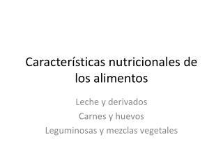 Características nutricionales de los alimentos