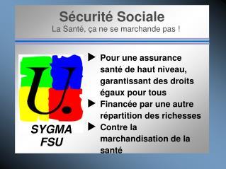 Sécurité Sociale La Santé, ça ne se marchande pas !