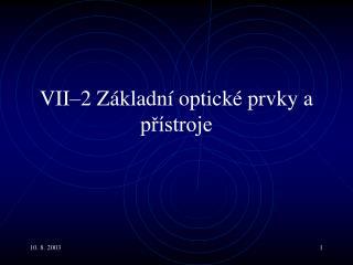 VII–2  Základní optické prvky a přístroje