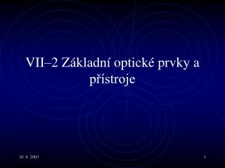 VII�2  Z�kladn� optick� prvky a p?�stroje