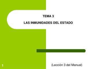 TEMA 3  LAS INMUNIDADES DEL ESTADO