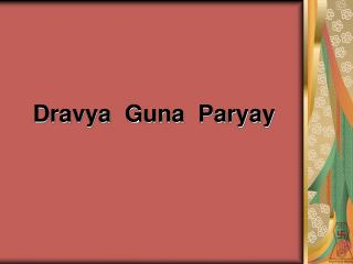 Dravya  Guna  Paryay