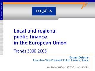 Bruno Deletré Executive Vice-President Public Finance, Dexia