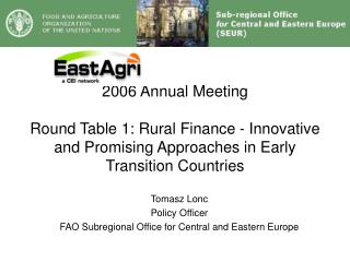 Tomasz Lonc Policy Officer FAO Subregional Office for Central and Eastern Europe