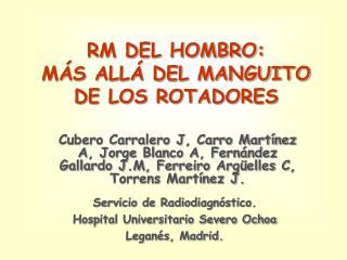 RM DEL HOMBRO:  M S ALL  DEL MANGUITO DE LOS ROTADORES