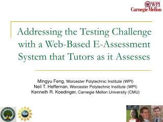 Addressing the Testing Challenge with a Web-Based E-Assessment System that Tutors as it Assesses