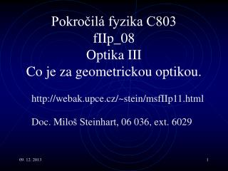 Pokročilá fyzika C803 fI Ip _0 8 Optika III Co  je za geometrickou optikou.