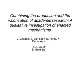 J. Callaert, B. Van Looy, D. Foray, K. Debackere Discussant: B. Goldfarb