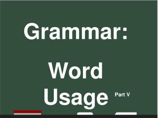 Grammar:   Word Usage