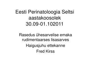 Eesti Perinatoloogia Seltsi aastakoosolek 30.09-01.102011