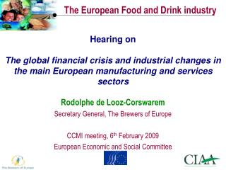 Rodolphe de Looz-Corswarem Secretary General, The Brewers of Europe