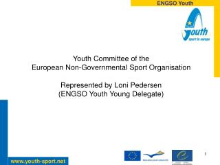 Youth Committee of the  European Non-Governmental Sport Organisation Represented by Loni Pedersen