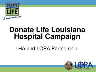 Donate Life Louisiana Hospital Campaign