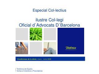 Especial Col-lectius ilustre Col-legi Oficial d`Advocats D`Barcelona