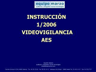 INSTRUCCIÓN 1/2006  VIDEOVIGILANCIA AES