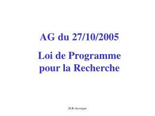 AG du 27/10/2005 Loi de Programme pour la Recherche