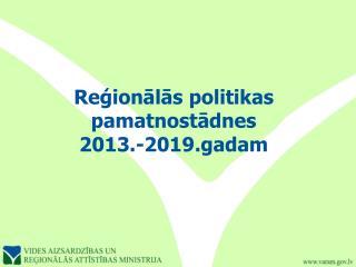 Reģionālās politikas pamatnostādnes 2013.-2019.gadam