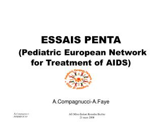 ESSAIS PENTA (Pediatric European Network for Treatment of AIDS)