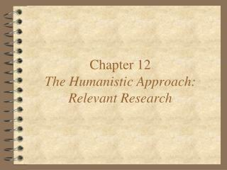 Chapter 12 The Humanistic Approach: Relevant Research