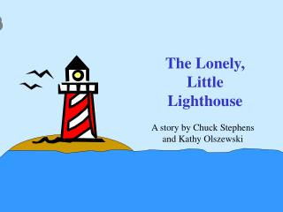 The Lonely, Little Lighthouse